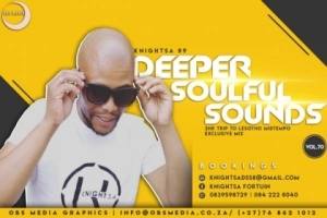 KnightSA89 - Deeper Soulful Sounds Vol.70 (2Hours Trip To Lesotho MidTempo Exclusive Mix)
